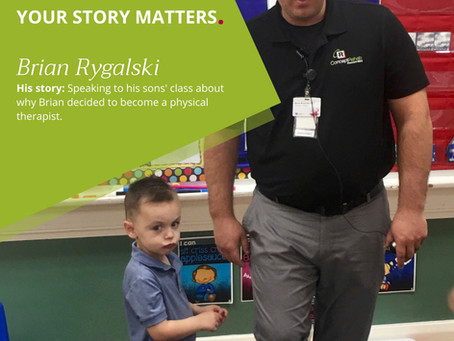 YOUR STORY MATTERS. WHAT BRIAN THINKS IS THE BEST PART OF BEING A PHYSICAL THERAPIST.