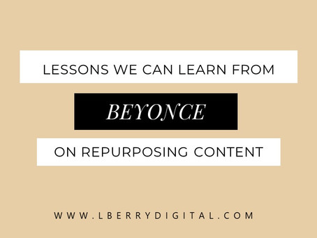 Lessons We Can Learn From Beyoncé on Repurposing Content