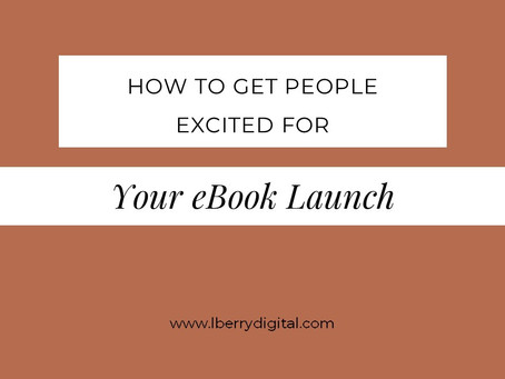 How to Get People Excited for Your eBook Launch