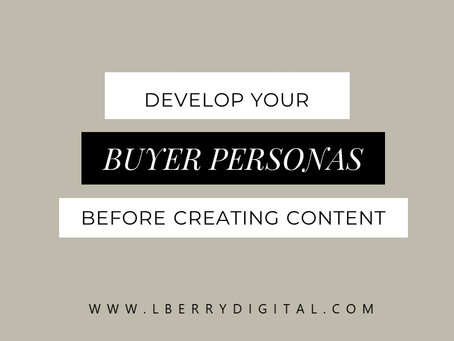 Develop Your Buyer Personas Before Creating Content