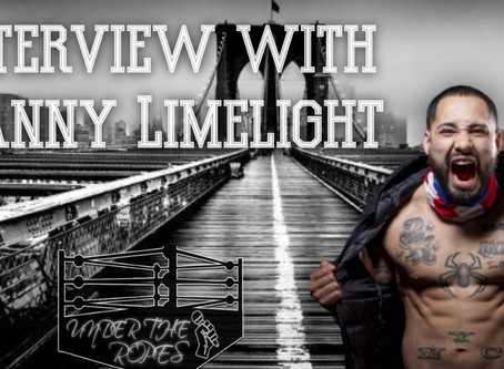 Under The Ropes- Episode 35 Interview with Danny Limelight