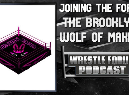 Wrestle Forum Episode 9 Brooklyn Wolf Of Make Up joins