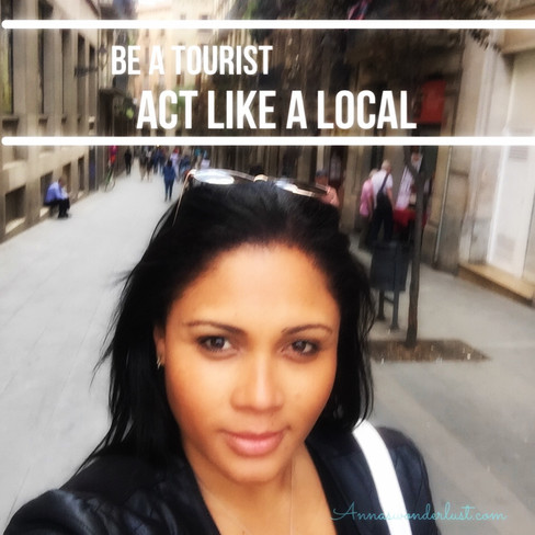 Be a Tourist | Act Like a Local