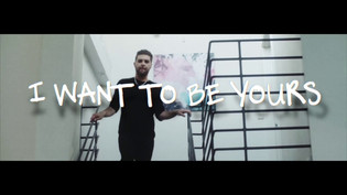 Music Video - I want to be yours