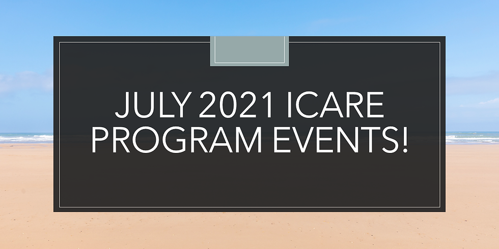 July 2021 iCare Events!