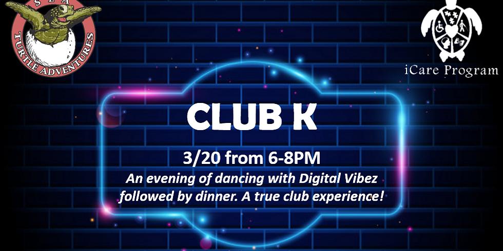Club K 6-8PM