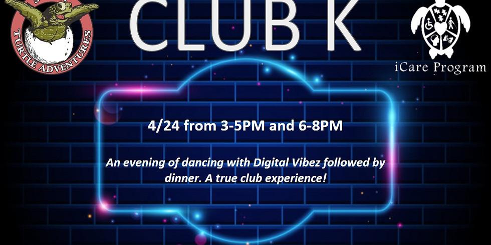 Club K 3-5PM