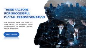 Three Factors For Successful Digital Transformation