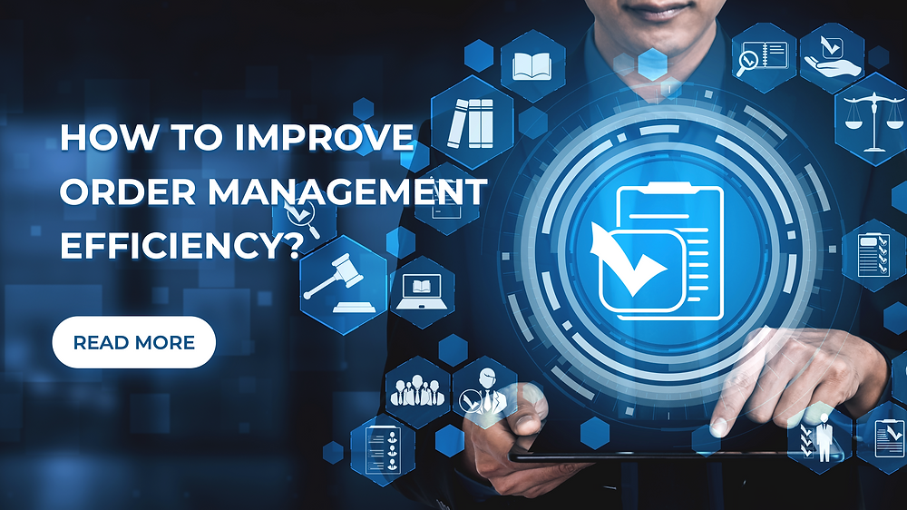 how to improve order management efficiency