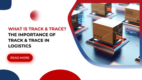 What Is Track & Trace? The Importance Of Track & Trace In Logistics