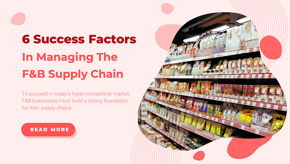6 success factors in managing the fnb supply chain