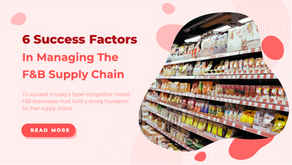 6 Success Factors In Managing The F&B Supply Chain