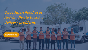 Quoc Huan Food uses Abivin vRoute to solve delivery problems