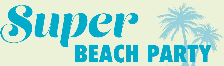 Super Beach Party
