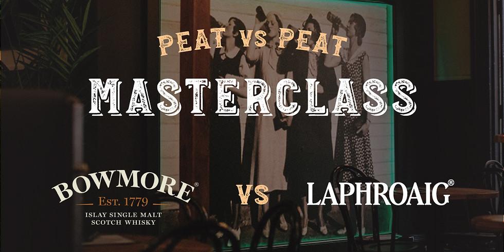 Babylon ~ Peat vs Peat Masterclass ~ Bowmore vs Laphroaig