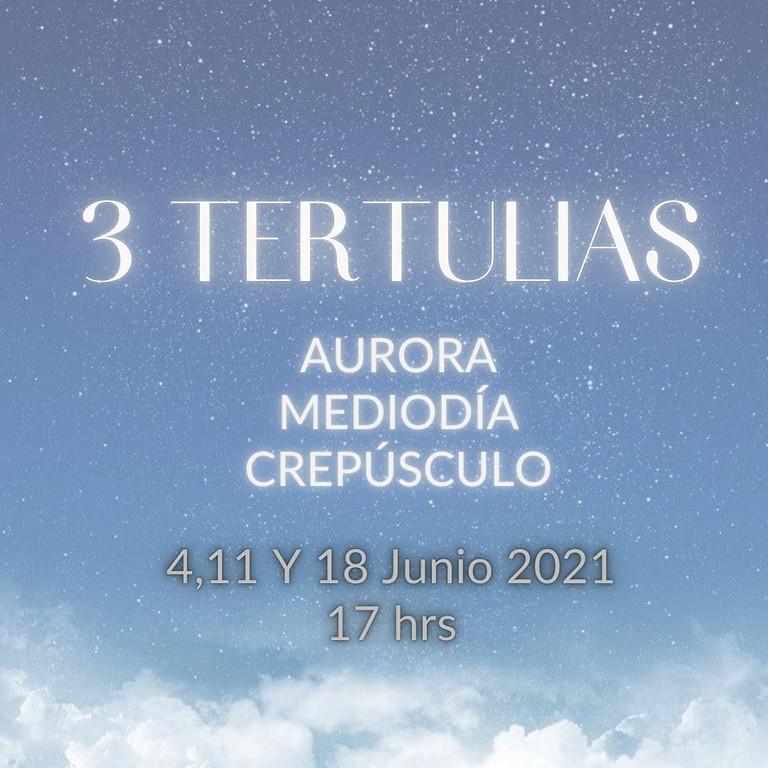 3 TERTULIAS - Aurora, Mediodía, Crepúsculo