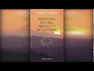 """Livre """" Médecins du Ciel, Médecins de la Terre"""" de Maguy Lebrun"""