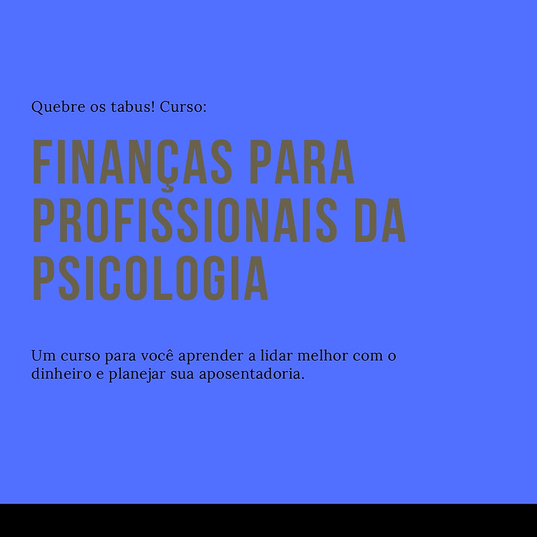 Finanças para profissionais e estudantes de Psicologia