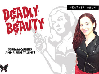 HORROR'S SCREAM QUEENS AND RISING TALENT: SIX QUESTIONS FOR HEATHER DREW