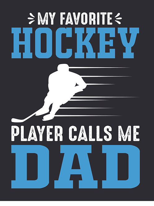 My Favorite Hockey pleayer calls me Dad