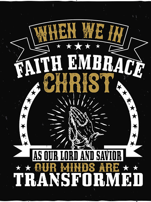 When we embrace Christ as