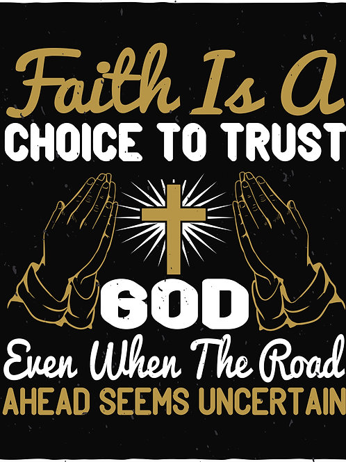 Faith is a choice to trust