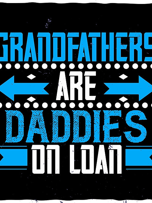 Grandfathers are daddies on loan
