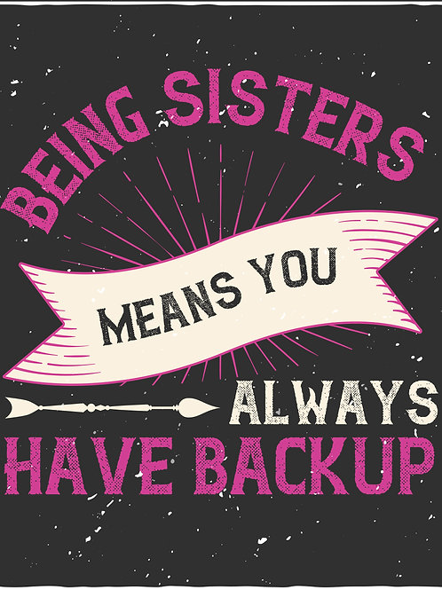 Being sisters means you always have back up - 02