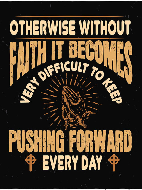 Otherwise without faith it becomes