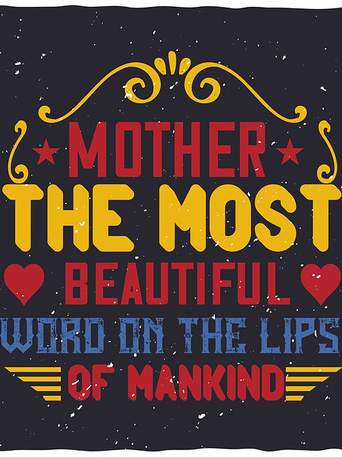 Mother the most beautiful word on the lips