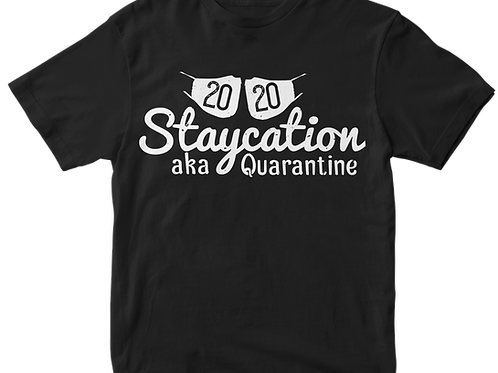 2020 Staycation aka.....