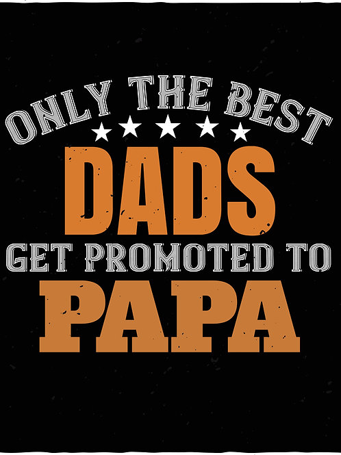 Only the best dads get promoted to Papa