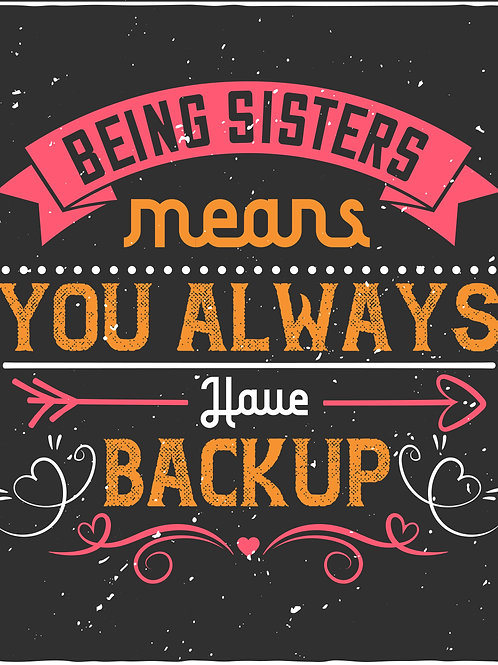 Being sisters means you always have back up - 03