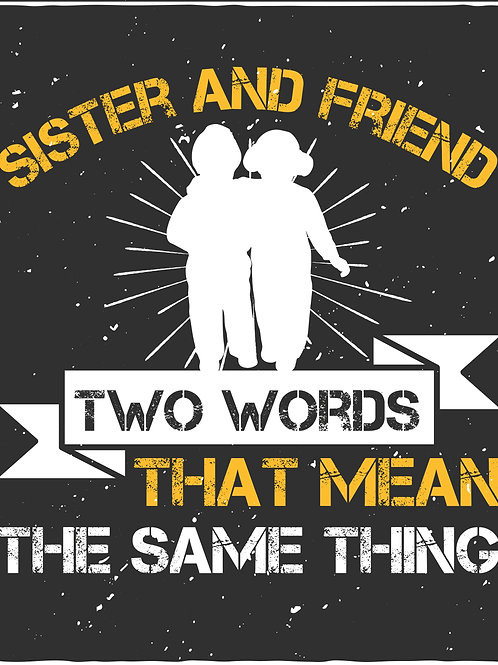 Sister and friend rwo words that mean - 02