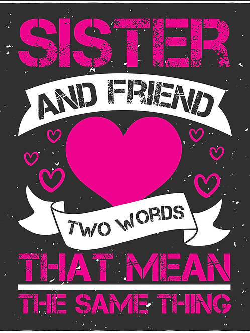 Sister and friend rwo words that mean