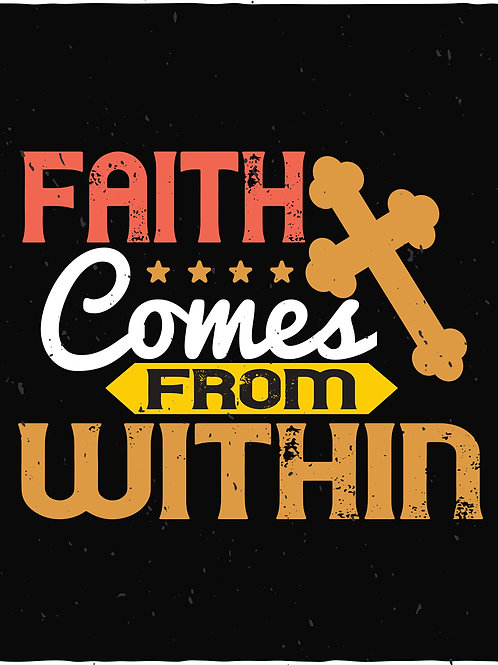 Faith comes from within