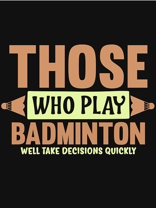 Those who play Badminton