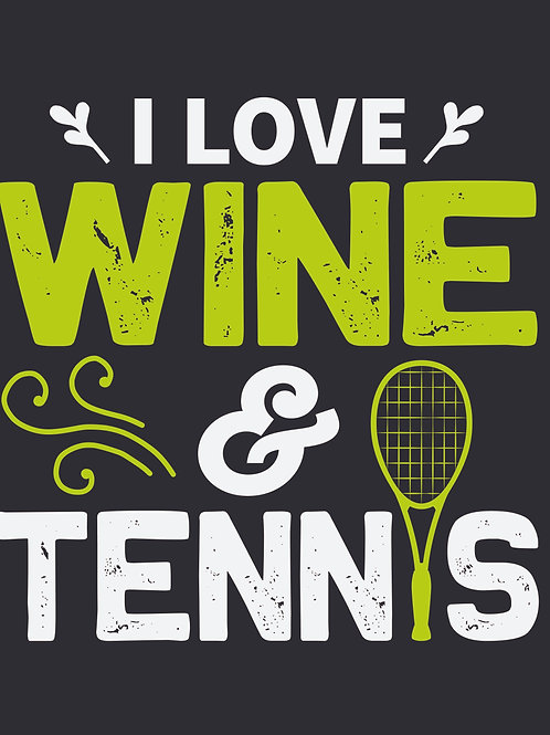 I love wine and tennis