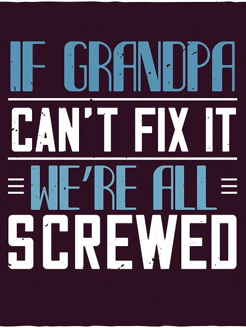 If Grandpa can't fix it