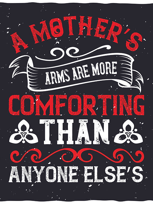 A moyher's arms are more comforting than