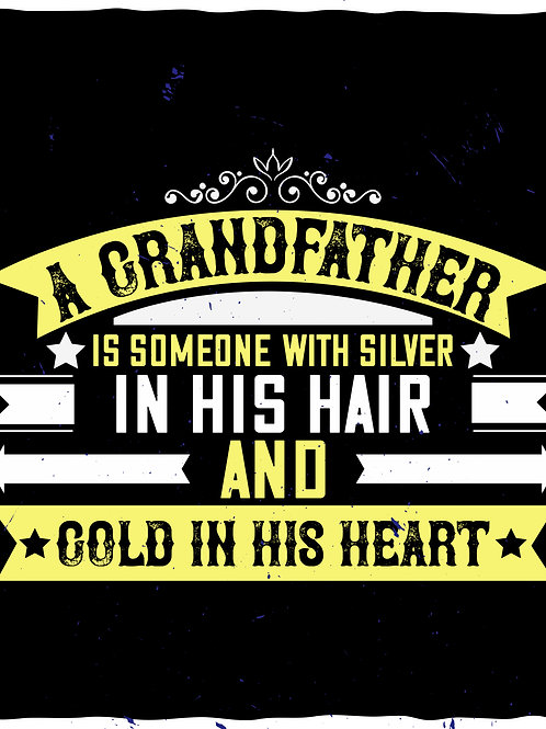 A Grandfather is someone with silver in his hair - 02