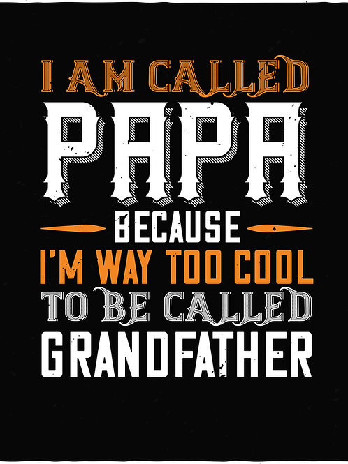 I'm called papa because