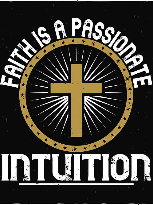 Faith is a passionate intution