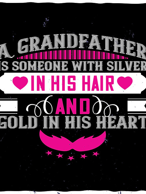 A Grandfather is someone with silver in his hair