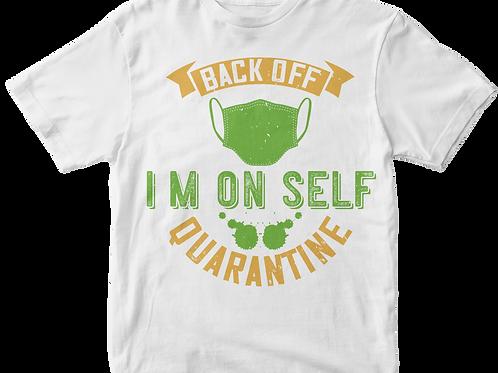 Back off I am on self quarantine