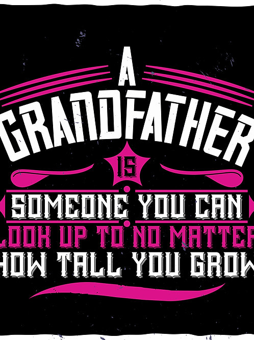 A Grandfather is someone you can
