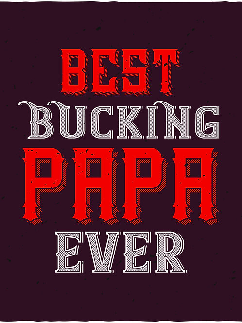 Best bucking papa ever