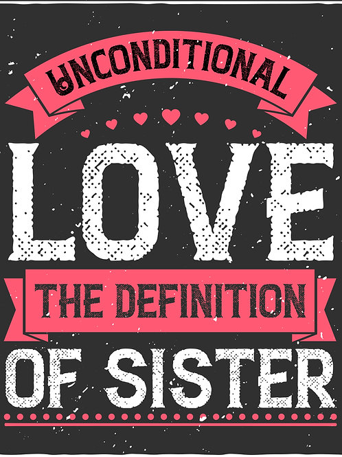 Unconditional love the definition of sister