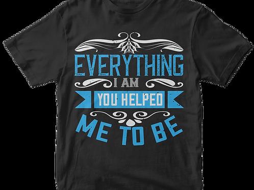 Everything I am...
