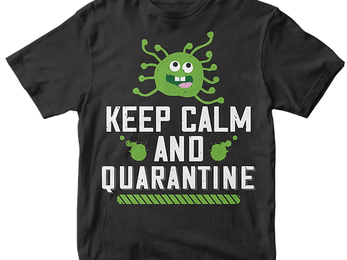 Keep calm and Quarantine